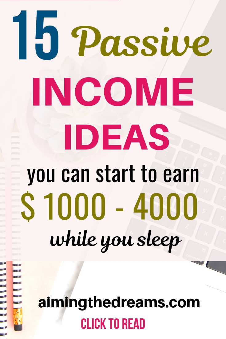 15 passive income ideas you can start to earn an income every month.