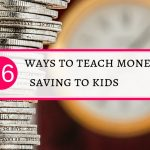 How to teach money saving to kids effectively