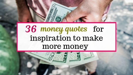 36 money quotes to inspire you to save money and make more money