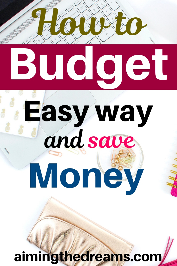 How to budget easy way ans save money. Budget let you plan your financial goals and accomplish them.