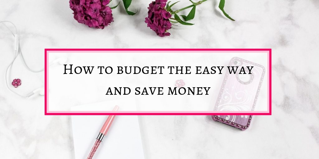 How to b budget the easy way and save money