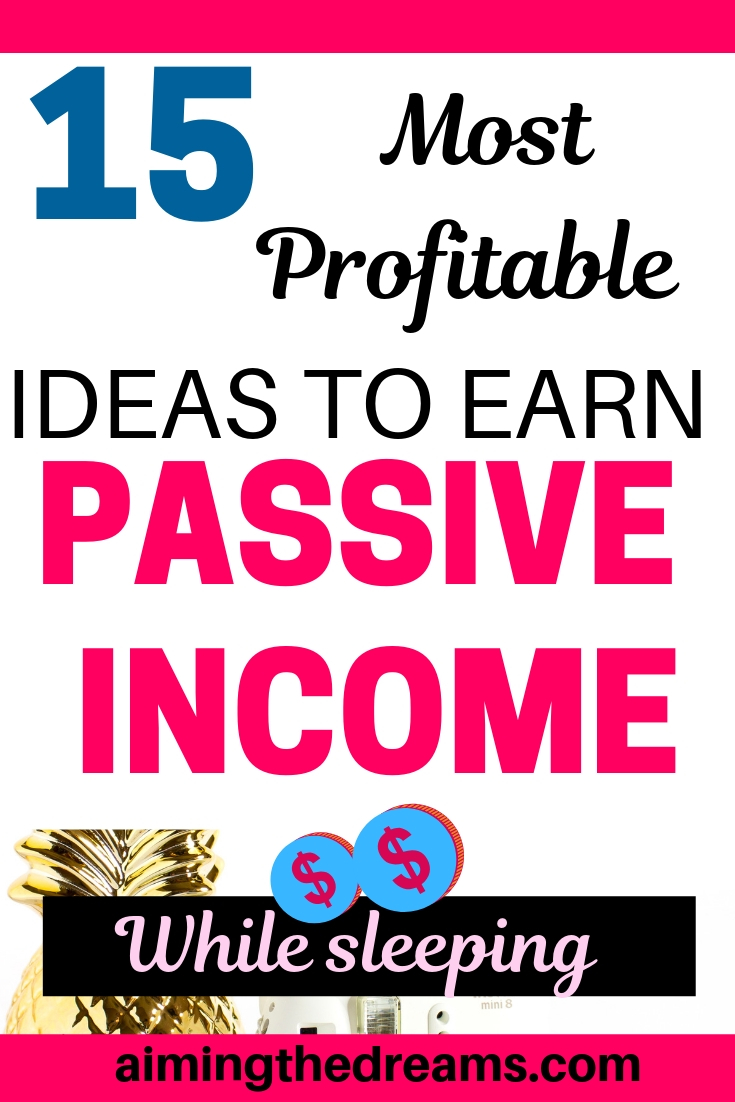 15 passive income ideas to earn money while sleeping. Even if you have never made any money with passive income ideas , start today. Personal finance teaches you money management.