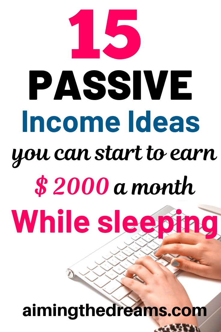 15 passive income ideas to earn money every month. Side hustle ideas to earn money online.