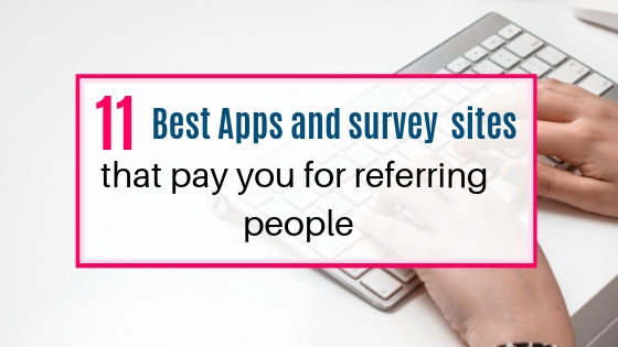 Apps and survey sites that pay you for referring people