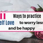 11 ways self love can make you more happy and worry less