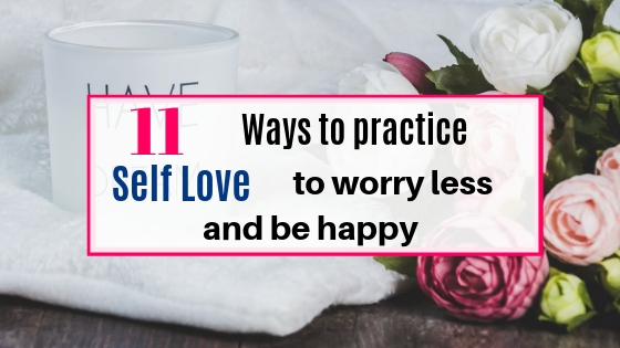 11 ways self love can make you more happy