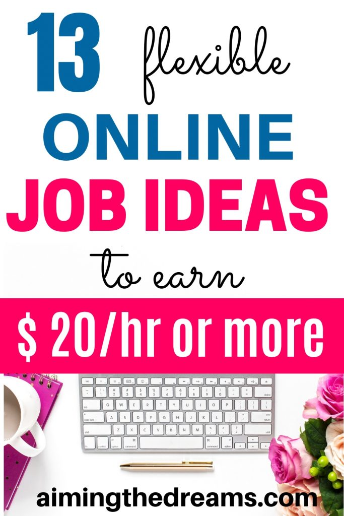 13 genuine online job ideas to make $20/hr or more.