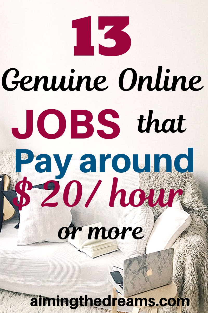 13 genuine online jobs that pay around $20/hr or more. Side hustle ideas to make money online.
