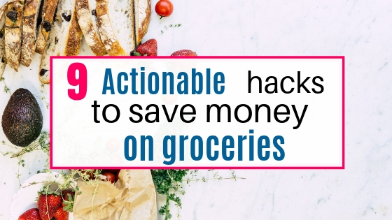 Actionable hacks to save money on groceries each month