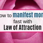 How to manifest abundant money with law of attraction