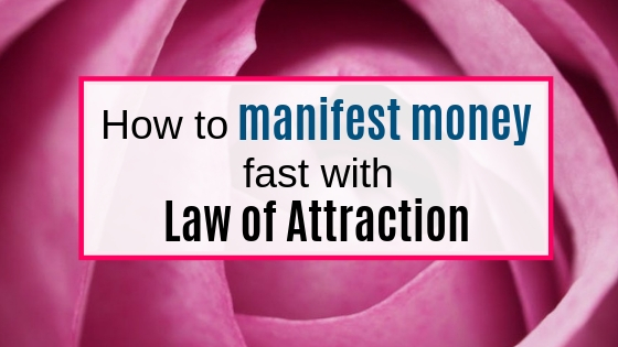 How to manifest abundant money with law of attraction and create a life of prosperity