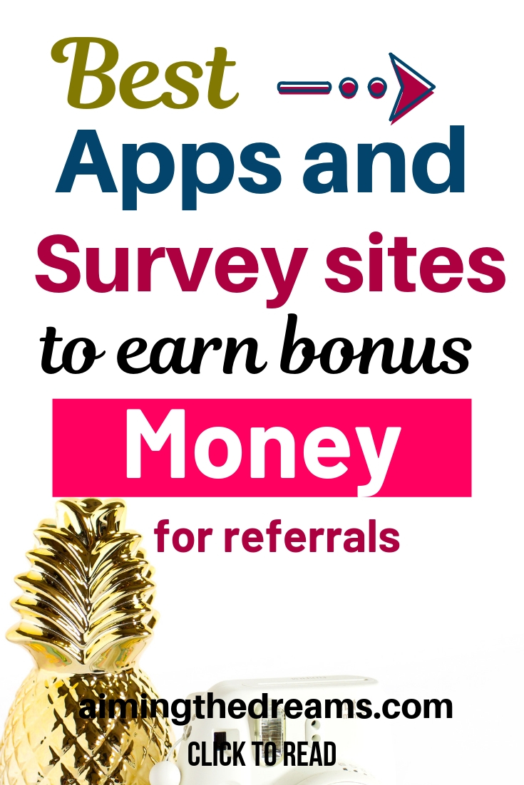 Best apps and survey sites to earn bonus money for referrals.