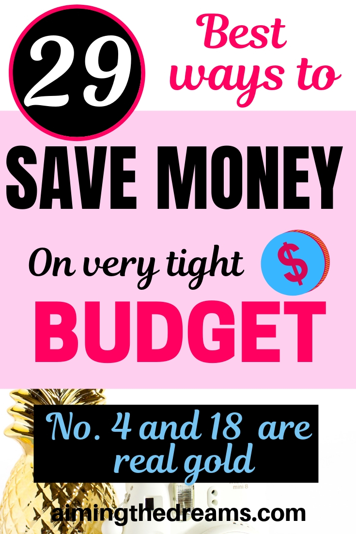 29 best ways to save money on very tight budget.
