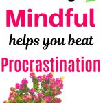 How to practice mindfulness to beat procrastination