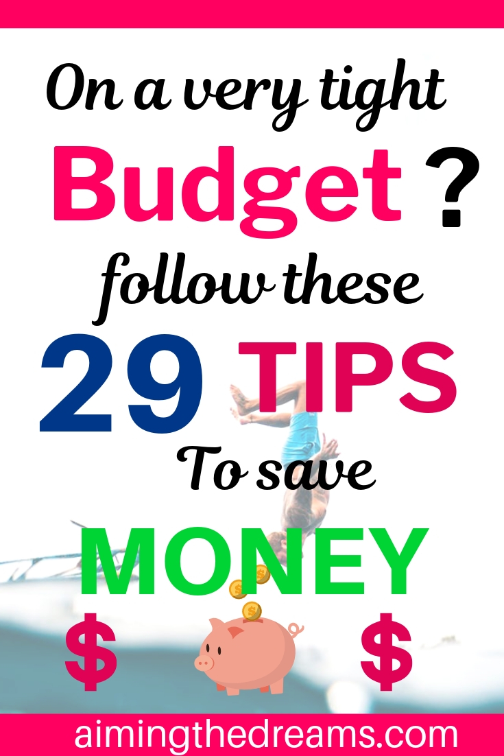 29 best ways to save on very tight budget. Saving money require patience, determination and a saving mind.