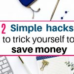 Simple hacks to trick yourself to save money