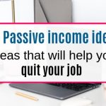 9 passive income ideas that will help you quit your job