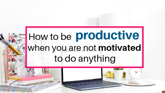 How to be productive when you are not motivated to do anything. Little changes in your working schedule and relaxing helps in accomplishing goals.