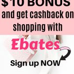 Earn cashback with Ebates and get $10 sign up bonus