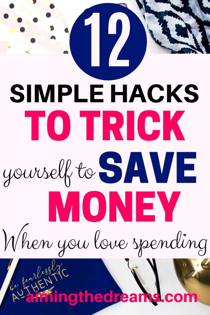12 simple hacks to trick yourself to save money. saving money becomes easy with saving attitude.
