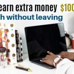 How to make extra money $1000 a month without leaving home
