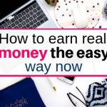 How to earn real money the easy way now