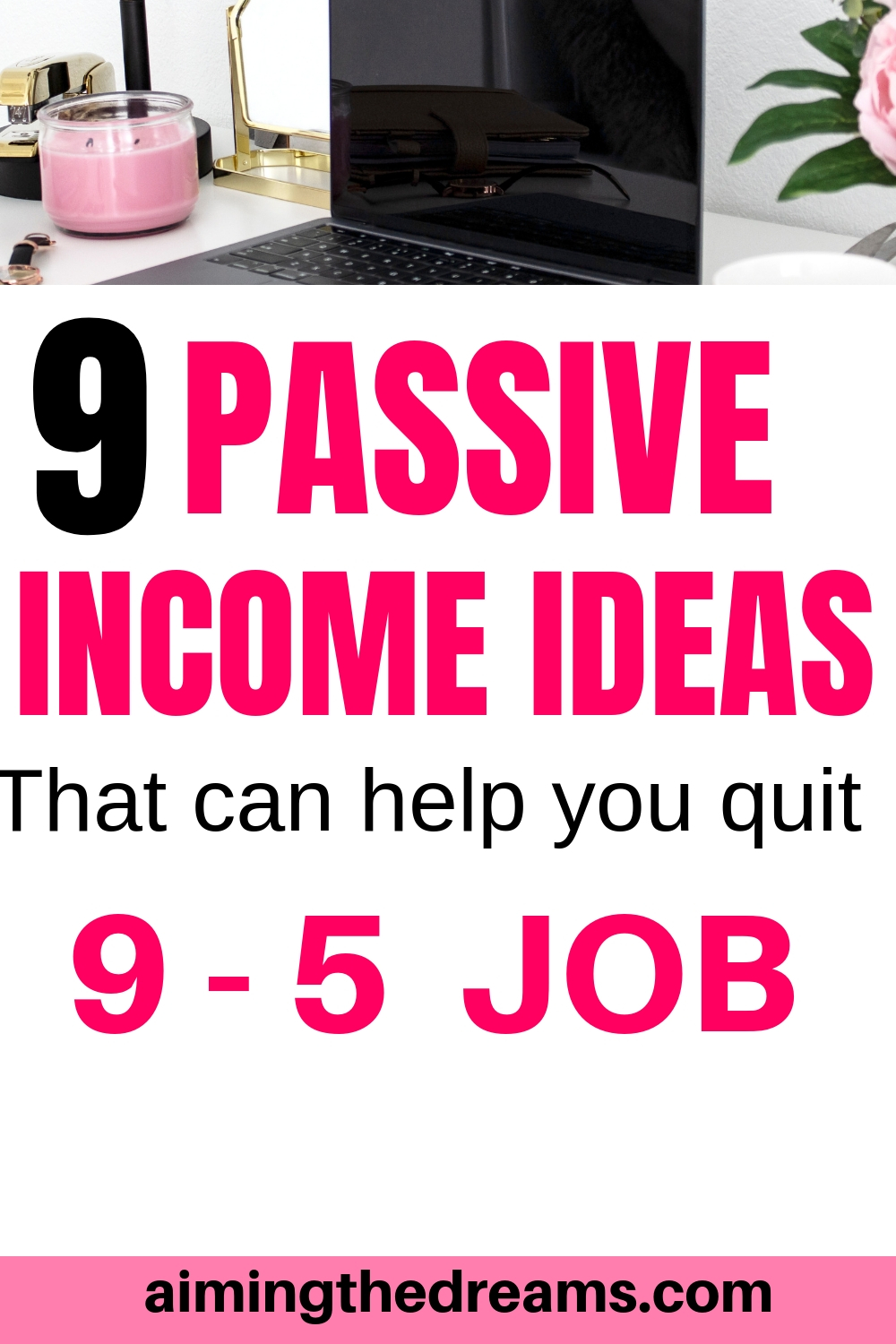 9 passive income ideas that can help you quit 9-5 job.