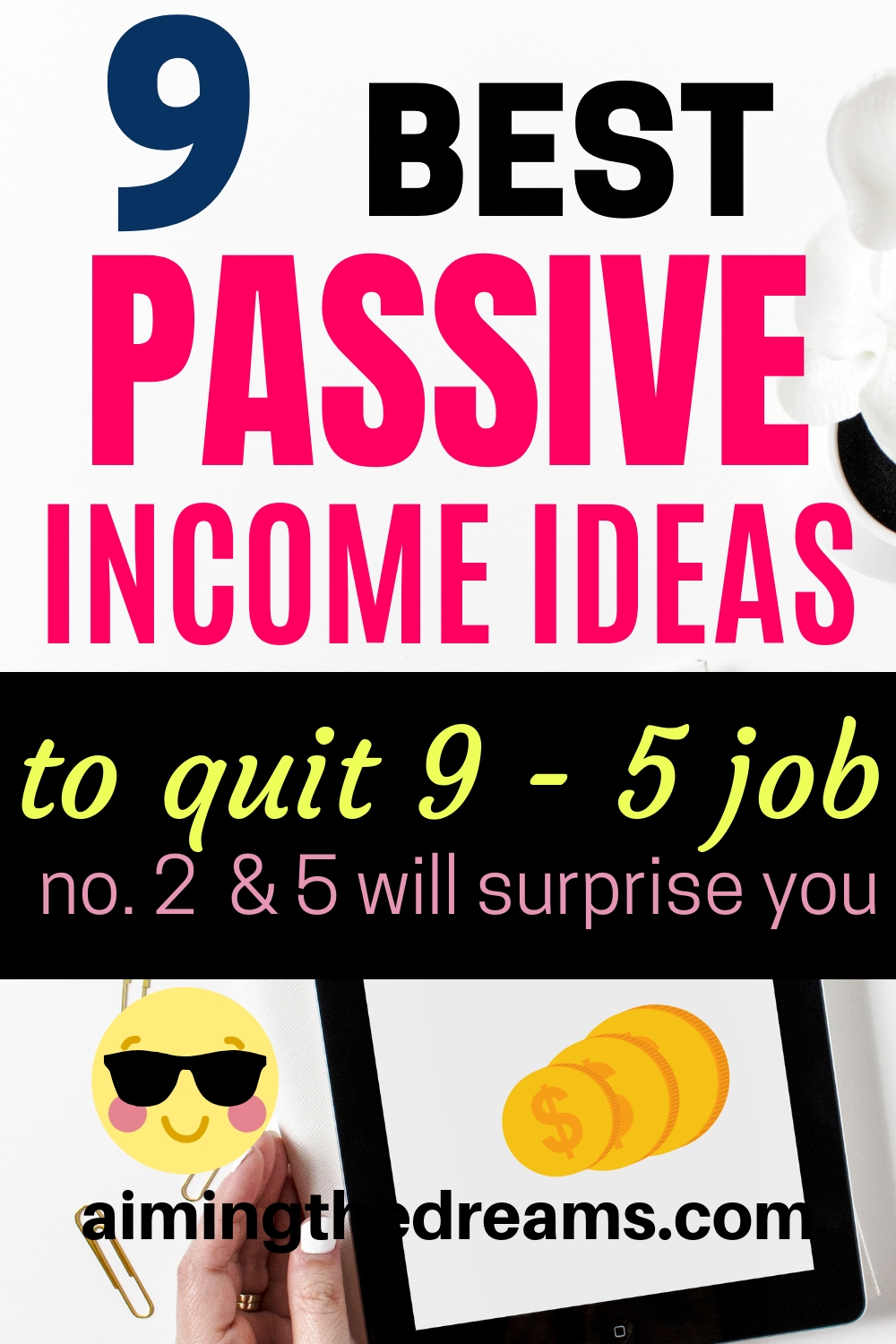 9 best passive income ideas to quit 9-5 job and make money. Side hustles and passive income ideas let you make money on top of your regular income