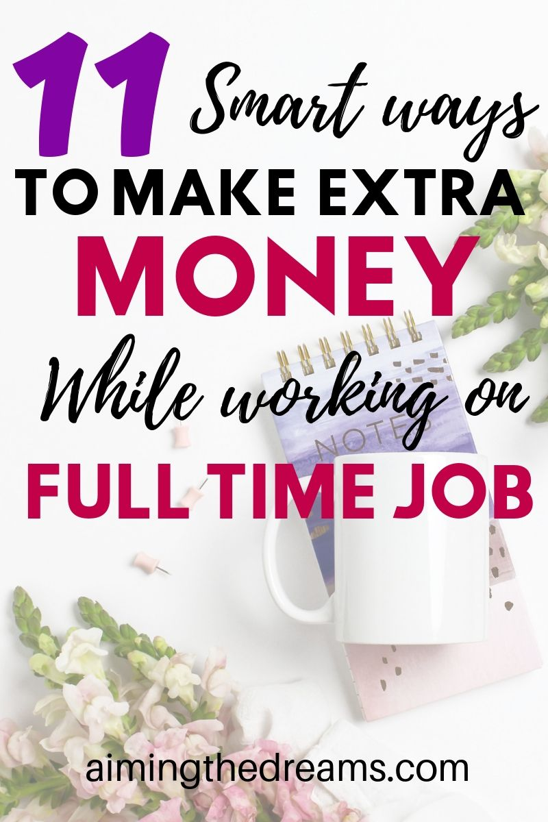 11 smart ways to make money while working full time job