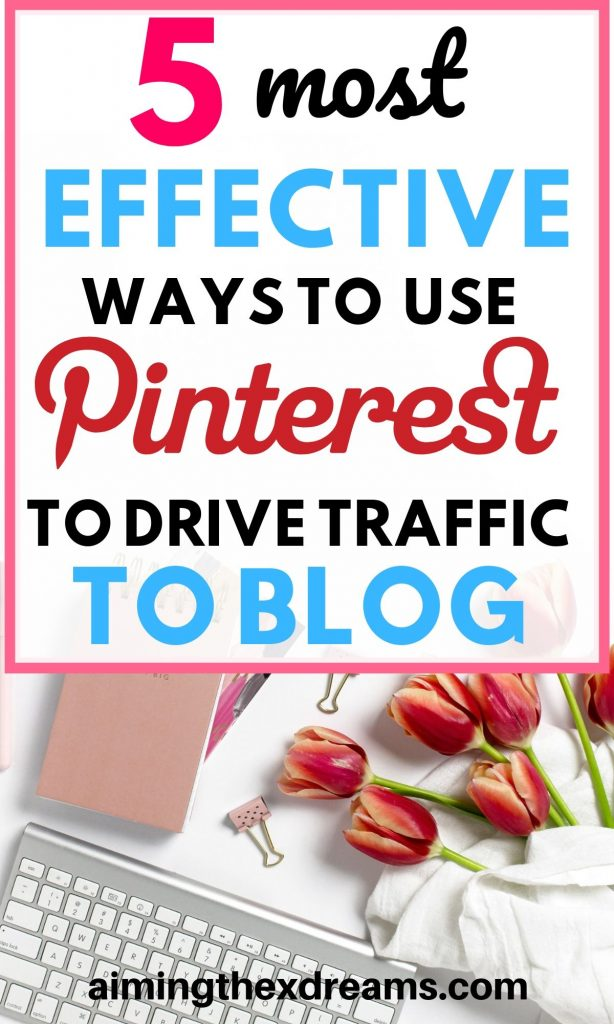 5 most effective ways to use pinterest to drive traffic to your blog