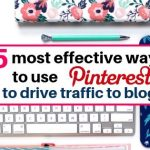 Five most effective ways to use pinterest to drive traffic