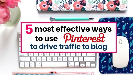 5 most effective ways to use pinterest traffic to your blog