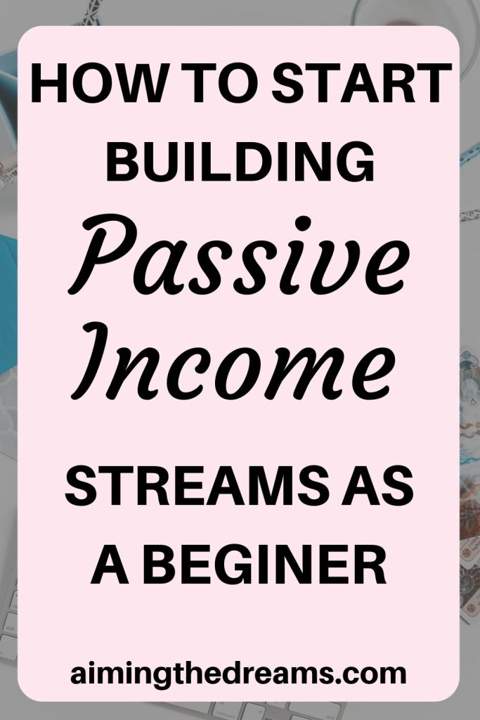 How to start building passive income as a beginner