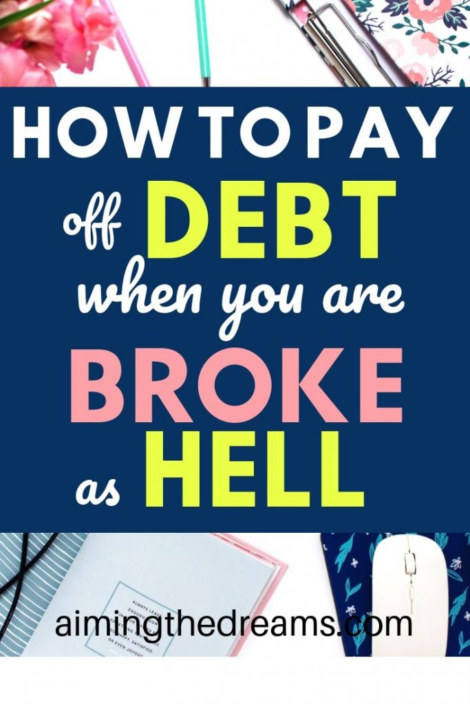 How to get out of debt when you are broke as hell. With planning and smart goals about your finances, you can easily come out of debt even with tight budget.