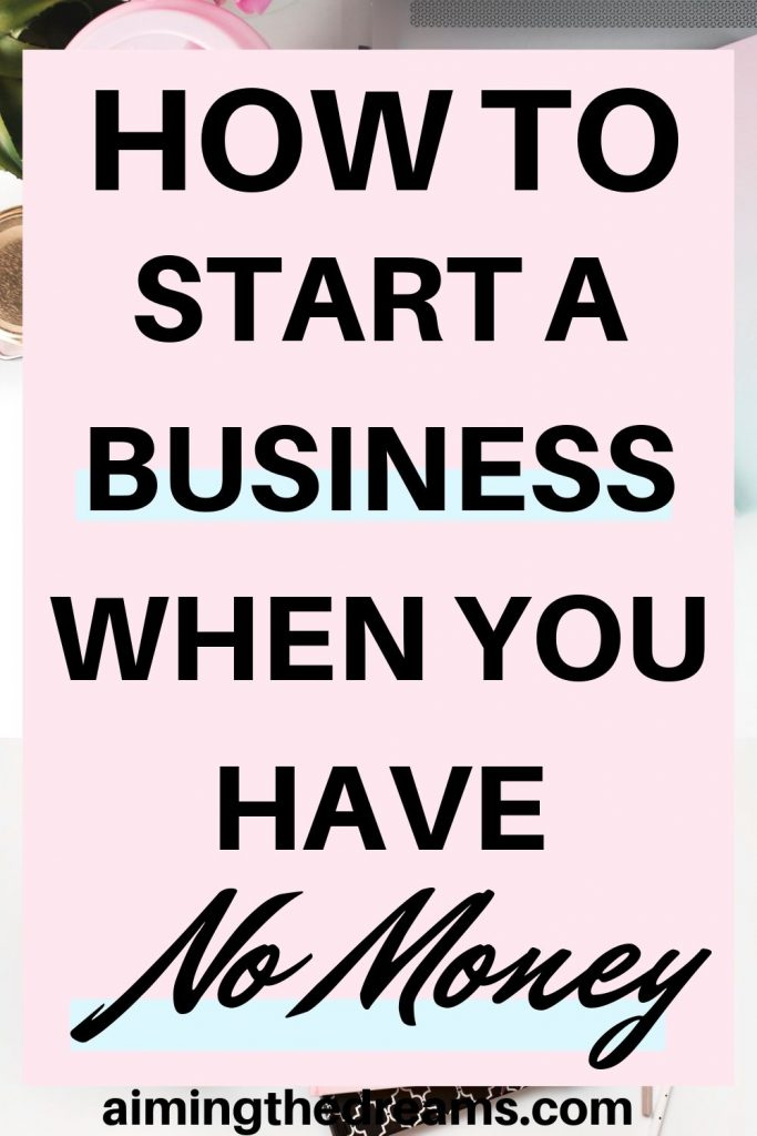How to start a business when you have no money