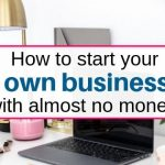 How to start your own business with less money, no questions asked