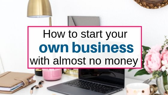 How to start your own business with less money