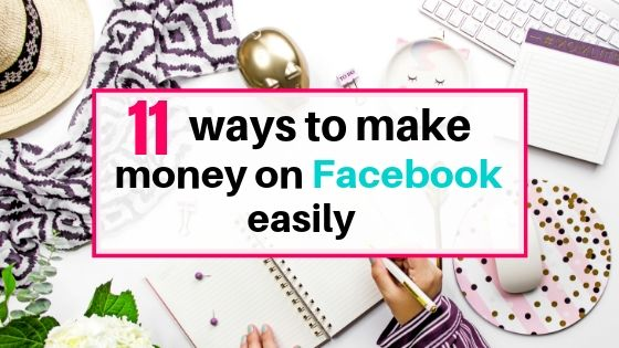 11 ways to make money on facebook