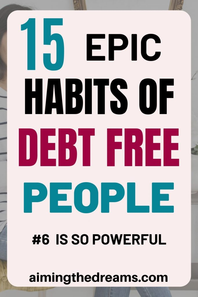 15 habits of debt free people who are always debt free and enjoy financial freedom