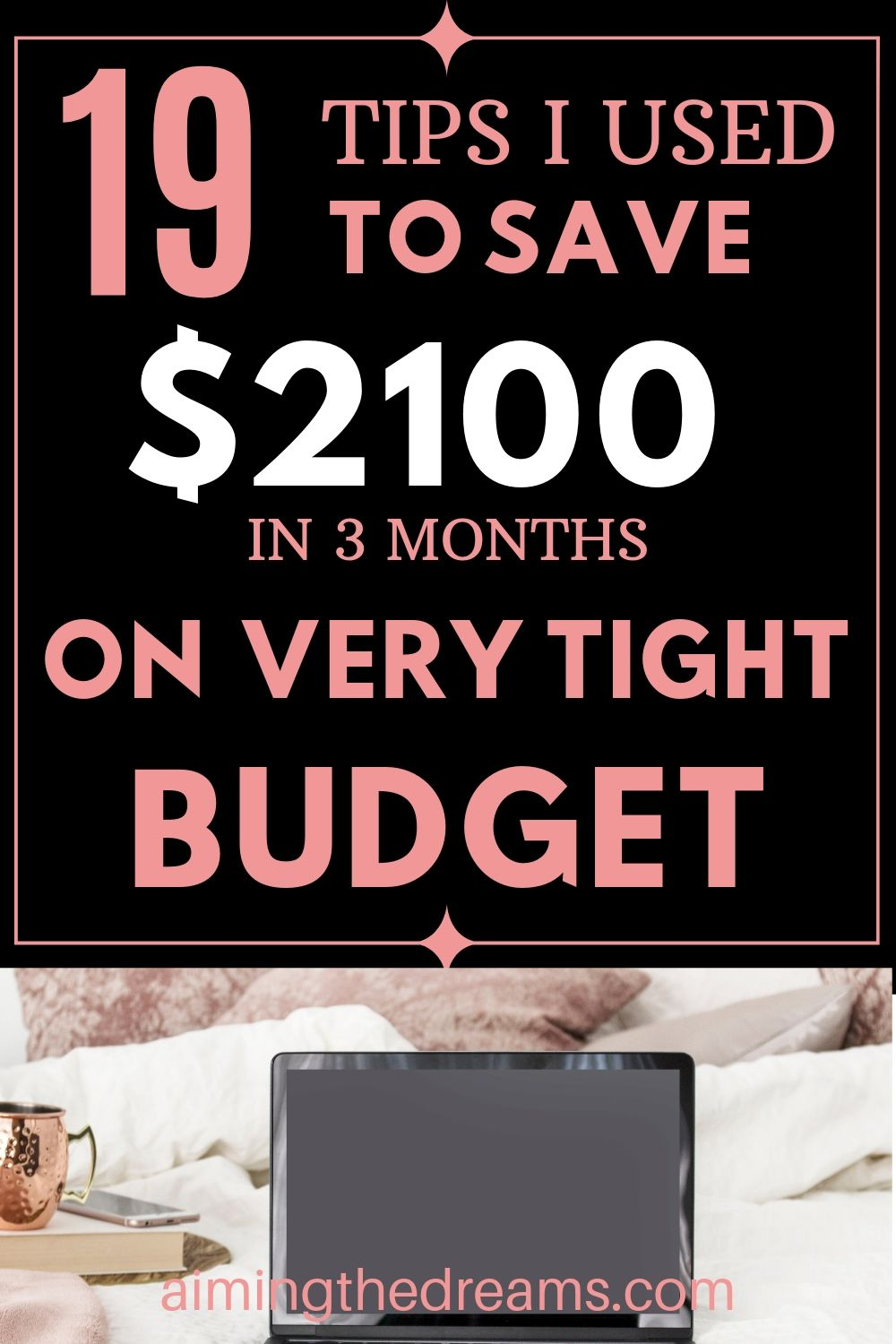 19 Tips to save extra $2100 to grow wealth in three months time.
