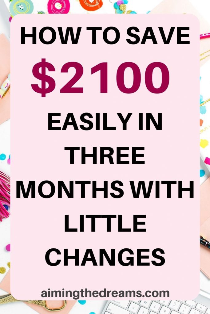 How to save extra $2100 in three months time