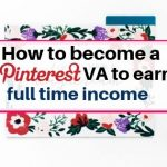 How to become a Pinterest VA and earn full time income