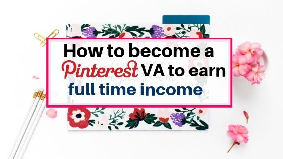 How to become a Pinterest VA to earn full time income