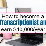 How to become a Transcriptionist and earn $40,000 a year