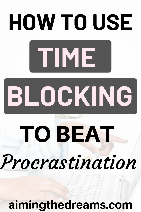 How to use time blocking to beat procrastination