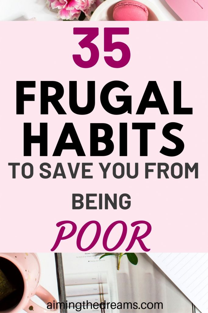 35 frugal habits that will save you from going broke.