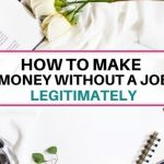 How to make money without a job legitimately