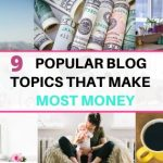 9 popular blog topics that make the most money