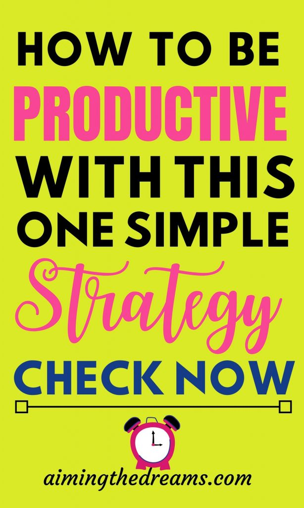 How to be more productive at work with this one simple strategy