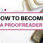 How to become a proofreader and earn a full-time income